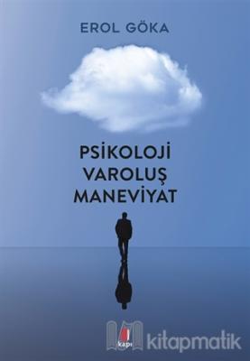 Psikoloji Varoluş Maneviyat Erol Göka