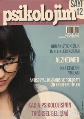 Psikolojim Aylık Psikoloji Dergisi Sayı : 12