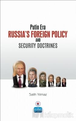 Putin Era Russia's Foreign Policy and Security Doctrines Salih Yılmaz