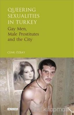 Queering Sexualities in Turkey (Ciltli)