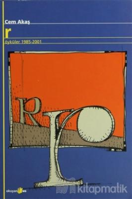 R Öyküler 1985-2001 Cem Akaş