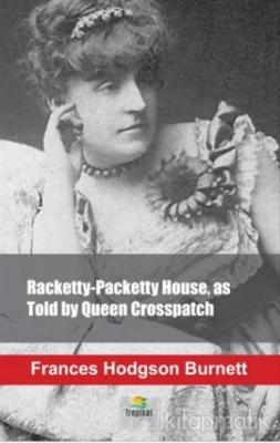 Racketty-Packetty House as Told by Queen Crosspatch