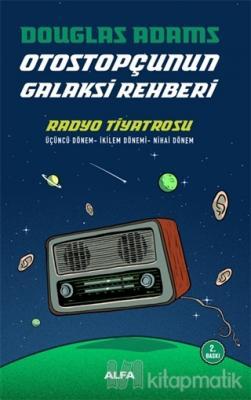 Radyo Tiyatrosu - Otostopçunun Galaksi Rehberi