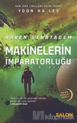 Raven Stratagem - Makinelerin İmparatorluğu Serisi 2. Kitap Yoon Ha Le