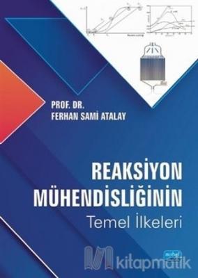 Reaksiyon Mühendisliğinin Temel İlkeleri Ferhan Sami Atalay