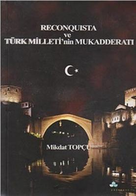 Reconquista ve Türk Milleti'nin Mukadderatı