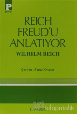 Reich Freud'u Anlatıyor