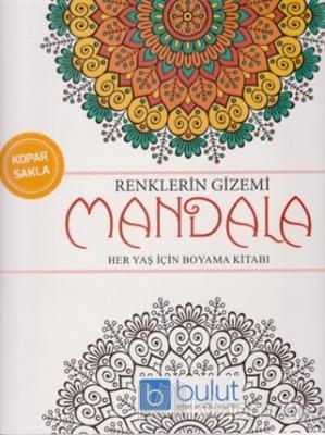 Renklerin Gizemi - Mandala Her Yaş İçin Boyama Kitabı Kolektif