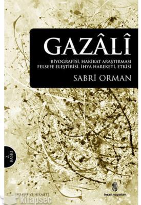Gazali  Biyografisi, Hakikat Araştırması, Felsefe Eleştirisi, İhya Hareketi, Etkisi