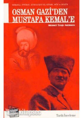 Osman Gazi`den Mustafa Kemal`e