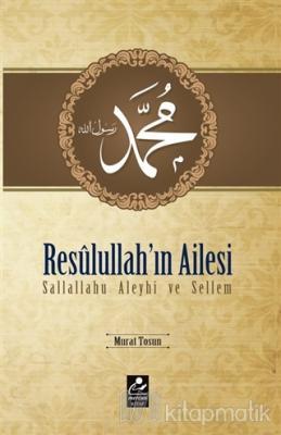 Resulullah'ın Ailesi Sallallahu Aleyhi ve Sellem
