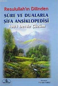 Resulullah'ın Dilinden Sure ve Dualarla Şifa Ansiklopedisi (Ciltli)