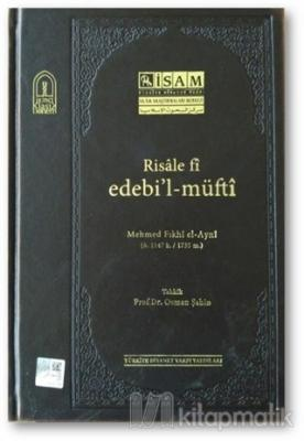 Risale Fi Edebil-Müfti (Mehmed Fıkhi el-Ayni) (Ciltli)