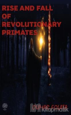 Rise And Fall of Revolutionary Primates Oumar Folata