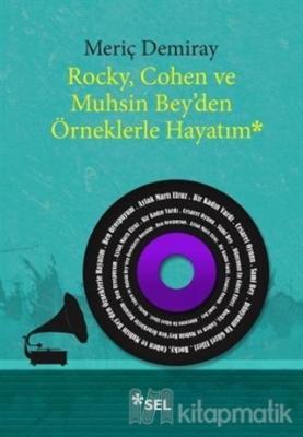 Rocky, Cohen ve Muhsin Bey'den Örneklerle Hayatım
