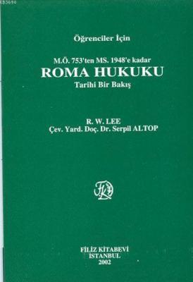 Roma Hukuku Tarihi Bir Bakış M.Ö. 753'ten MS. 1948'e kadar