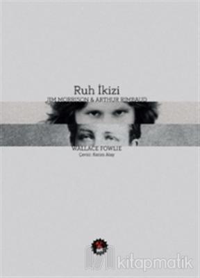 Ruh İkizi - Jim Morrison & Arthur Rimbaud