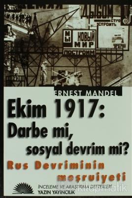 Rus Devriminin Meşruiyeti Ekim 1917: Darbe mi, Sosyal Devrim mi? Ernes