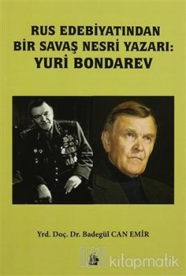 Rus Edebiyatından Bir Savaş Eseri Nesri Yazarı Yuri Bondarev Badegül C