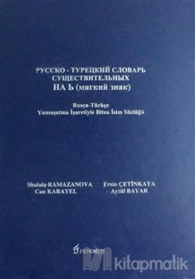 Rusça-Türkçe Yumuşatma İşaretiyle Biten İsim Sözlüğü (Ciltli)