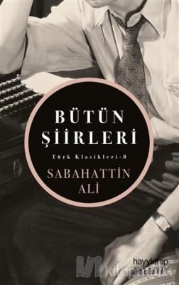 Sabahattin Ali - Bütün Şiirleri