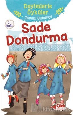 Sade Dondurma - Deyimlerle Öyküler