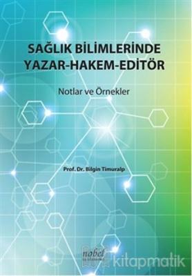 Sağlık Bilimlerinde Yazar-Hakem-Editör