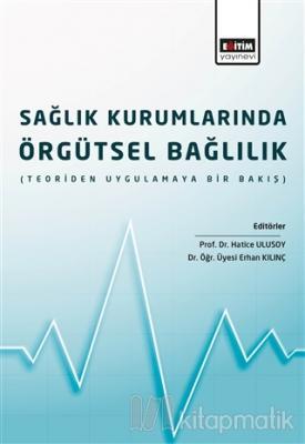 Sağlık Kurumlarında Örgütsel Bağlılık