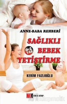 Sağlıklı Bebek Yetiştirme (0-2 Yaş)