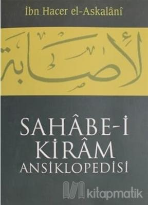 Sahabe-i Kiram Ansiklopedisi Cilt: 1 İbn Hacer El-Askalani