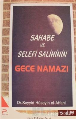 Sahabe ve Selefi Salihinin Gece Namazı