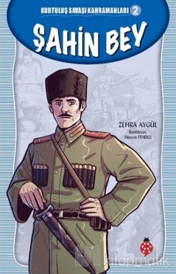 Şahin Bey - Kurtuluş Savaşı Kahramanları 2 Zehra Aygül