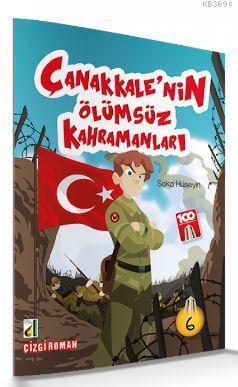 Saka Hüseyin (Çanakkale'nin Ölümsüz Kahramanları-06)