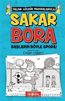 Sakar Bora - Başlarım Böyle Spora!