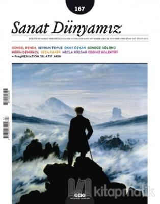 Sanat Dünyamız İki Aylık Kültür ve Sanat Dergisi Sayı : 167 Kasım - Aralık 2018