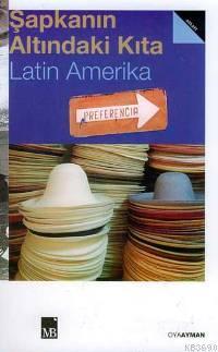Şapkanın Altındaki Kıta Latin Amerika