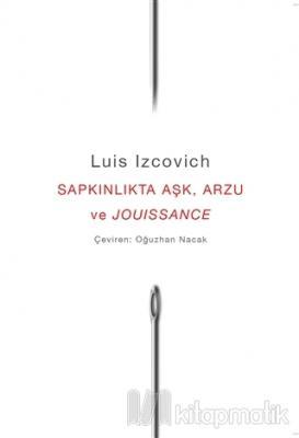 Sapkınlıkta Aşk, Arzu ve Jouissance (Ciltli)