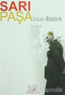 Sarı Paşa İnsan Atatürk