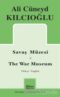 Savaş Müzesi / The War Museum Ali Cüneyd Kılcıoğlu
