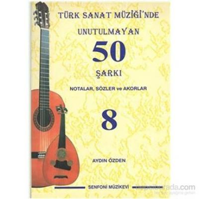 Türk Sanat Müziği'nde Unutulmayan 50 Şarkı Notalar, Sözler ve Akorlar