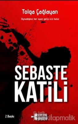 Sebaste Katili Tolga Çağlayan