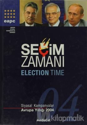 Seçim Zamanı  Siyasal Kampanyalar - Avrupa Yıllığı 2004 (Ciltli)