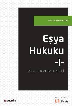 Eşya Hukuku – I (Zilyetlik ve Tapu Sicili) Mehmet Ayan