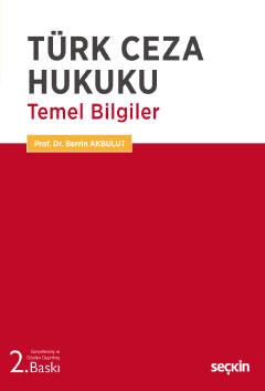 Türk Ceza Hukuku Temel Bilgiler Berrin Akbulut
