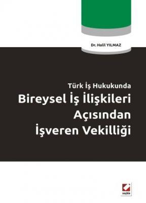 Türk İş HukukundaBireysel İş İlişkileri Açısından İşveren Vekilliği Ha
