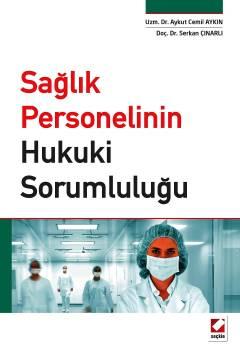 Sağlık Personelinin Hukuki Sorumluluğu Aykut Cemil Aykın
