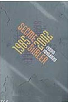 Seçme Şiirler (1985- 2002) Ekrem Kahraman