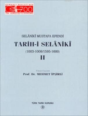 Selânikî Mustafa Efendi Tarih-i Selânikî (Cilt 2)