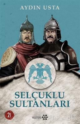 Selçuklu Sultanları Aydın Usta