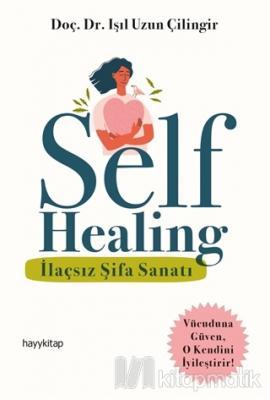 Self Healing - İlaçsız Şifa Sanatı Işıl Uzun Çilingir